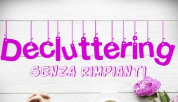 come fare decluttering