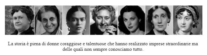 Le Grandi Donne che hanno fatto la storia