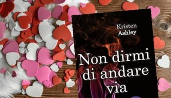 Non dirmi di andare via – Kristen Ashley Mystery Man Series 4-min