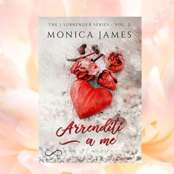 Arrenditi A Me di Monica James - The I surrender 2
