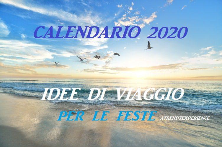 calendario 2020 idee di viaggio durante le festività