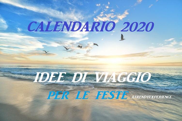 Calendario 2020 Feste.Calendario 2020 Idee Di Viaggio Per La Famiglia A Trendy