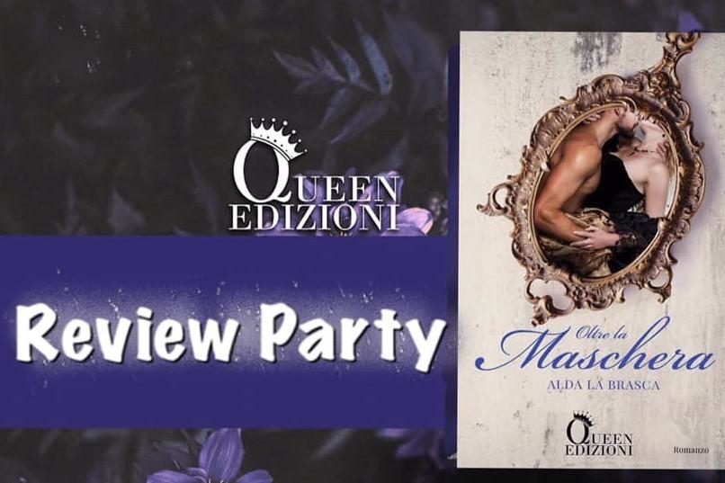 Review Party Oltre la Maschera di Alda La Brasca Queen Edizioni
