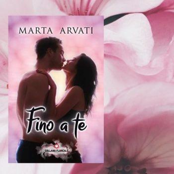 Fino a Te di Marta Arvati