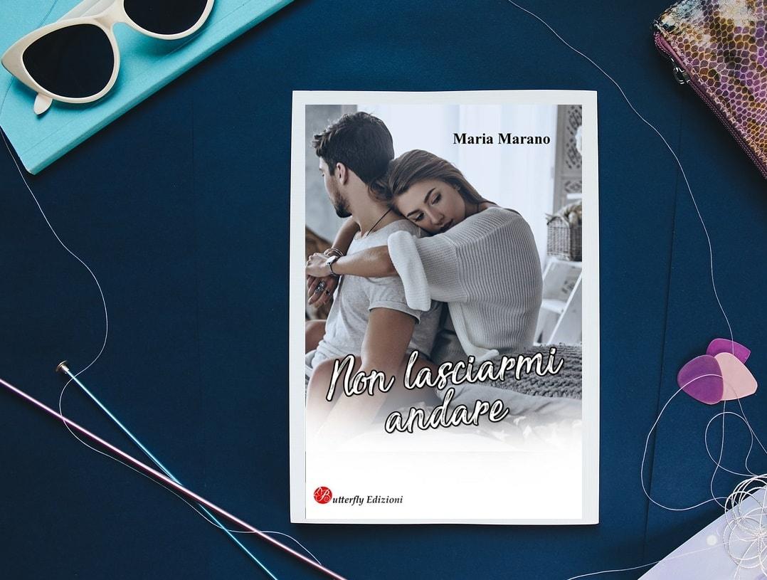 Non Lasciarmi andare di Maria Marano