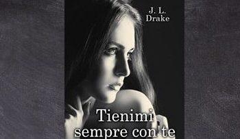 Tienimi Sempre con Te di J.L. Drake - Broken trilogy