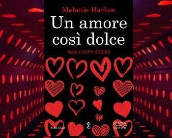 Un Amore così Dolce di Melanie Harlow