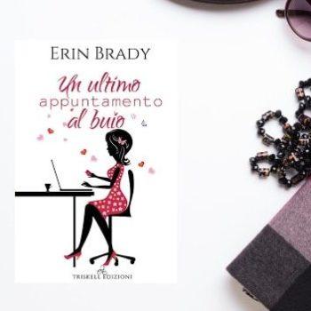 Un Ultimo Appuntamento al Buio di Erin Brady