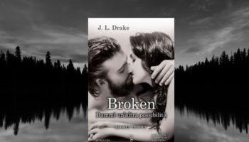 Broken dammi un'altra possibilità di J.L. Drake