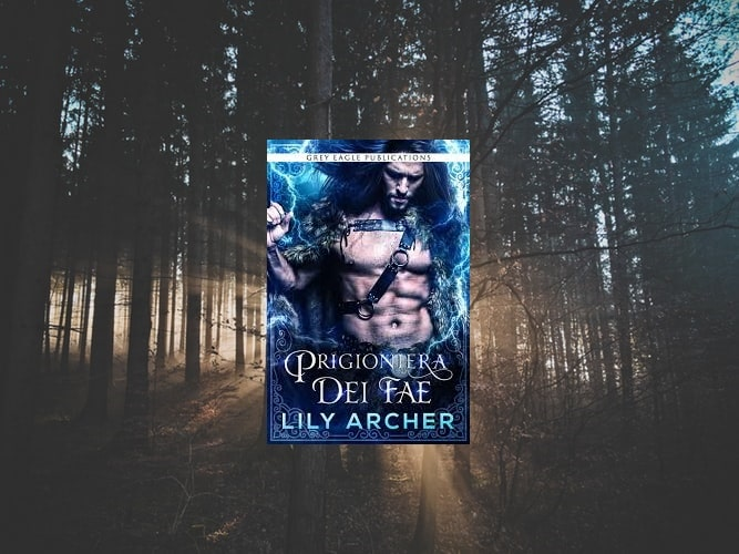 Prigioniera dei Fae di Lily Archer