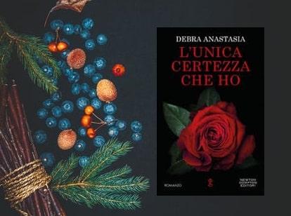 L'UNICA CERTEZZA CHE HO di Debra Anastasia