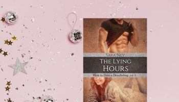 The Lying Hours di Sara Ney, How To Date a Douchbag vol. 5. di Hope Edizioni