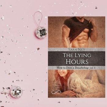 The Lying Hours di Sara Ney, How To Date a Douchbag vol. 5. di Hope Edizioni