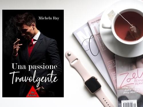 Una Passione Travolgente di Michela Ray