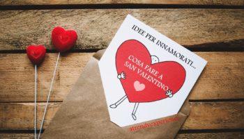 Cosa Fare a San Valentino idee per innamorati