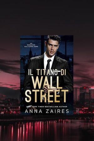 Il Titano di Wall Street Anna Zaires