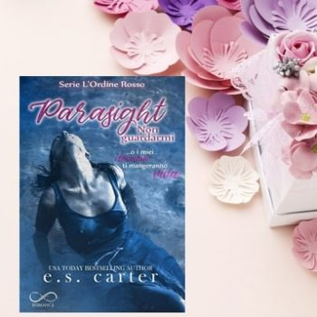 parasight: non guardarmi di e.s. carter recensione