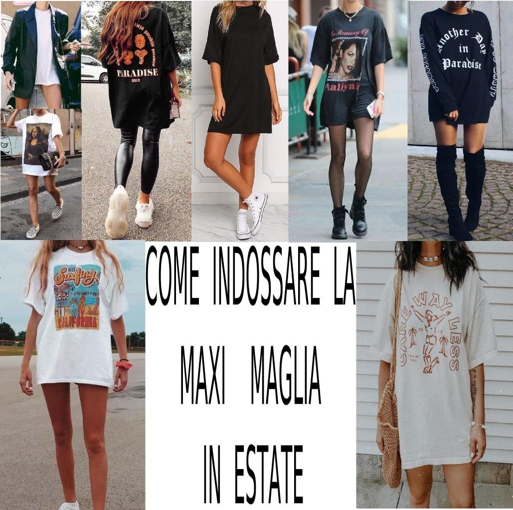 Come indossare la Maxi Maglia, la t-shirt oversize da donna!