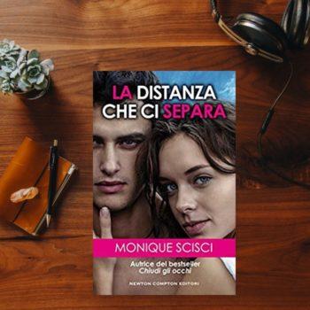 La Distanza Che Ci Separa di Monica Scisci