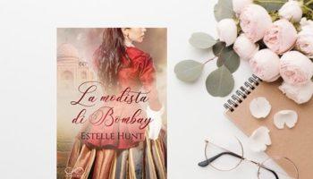 La Modista di Bombay di Estelle Hunt