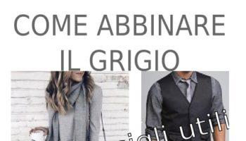 tendenze moda donna uomo come abbinare il grigio