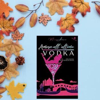 amore all'ultima vodka di miss ansia