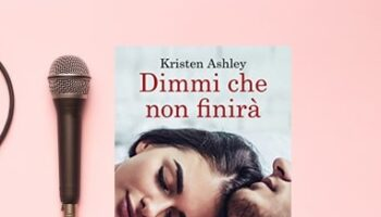 Dimmi Che Non Finirà Di Kristen Ashley