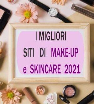 migliori siti di make-up e skincare 2021