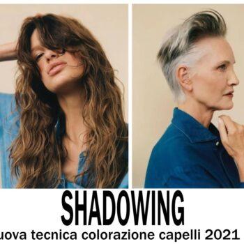 nuovo colore capelli 2021 shadowing