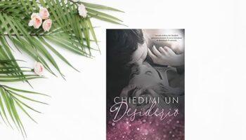 Chiedimi Un desiderio di Chiara Cavini Benedetti