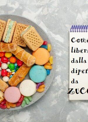 Ridurre il consumo di zuccheri, come combattere la dipendenza da zuccheri