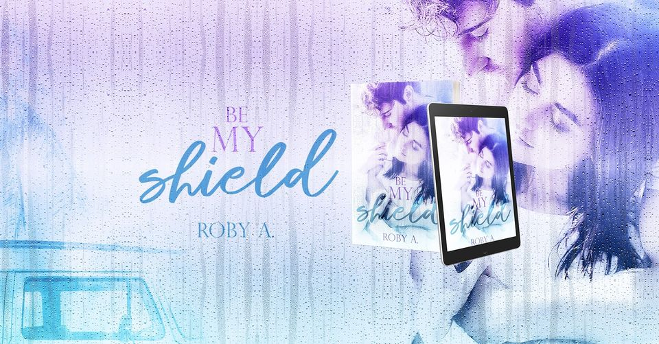 Be My Shield di Roby A. cover banner party