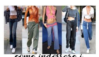come indossare i pantaloni a vita bassa
