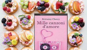 Mille Canzoni d'Amore di Brittainy Cherry recensione