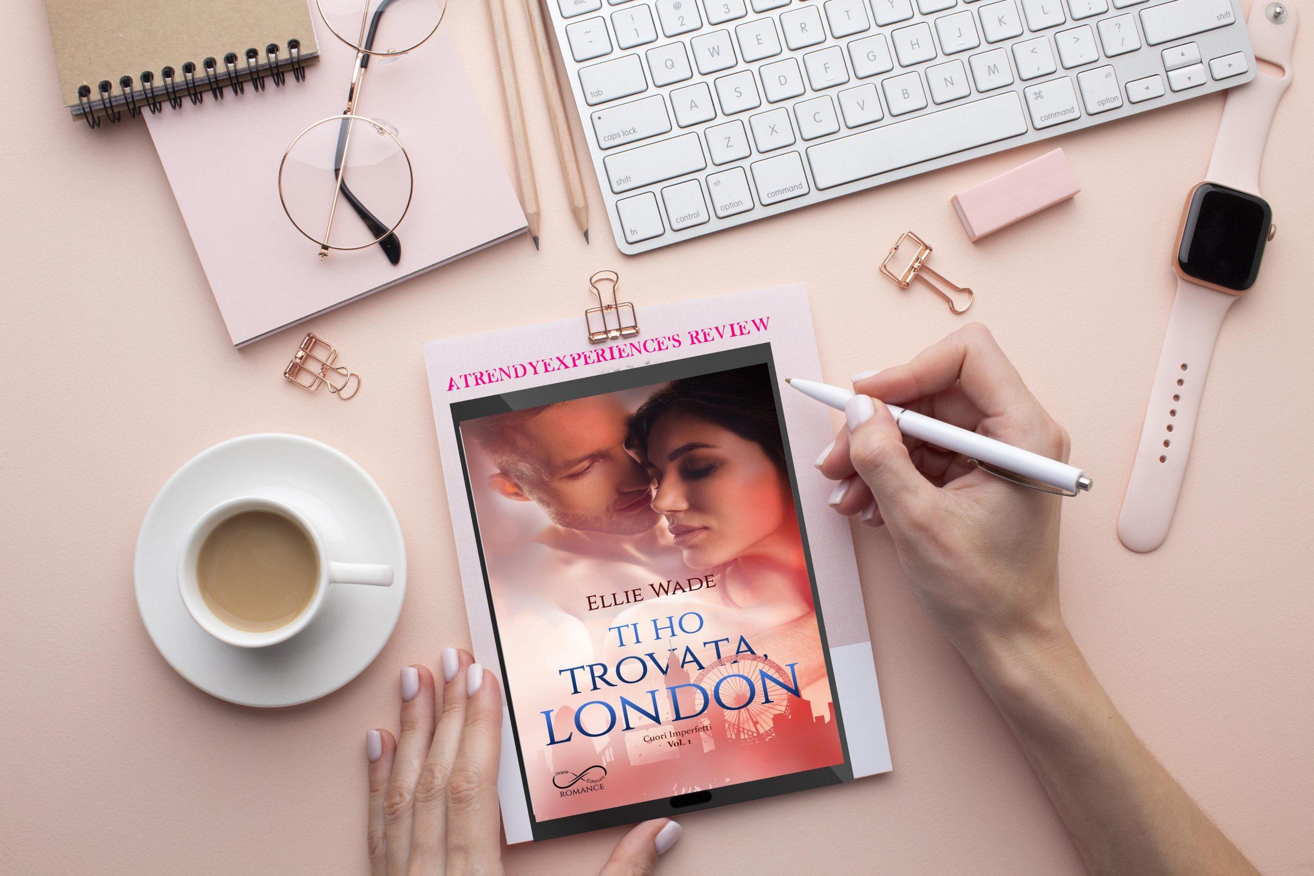 Ti ho trovata London di Ellie Wade recensione