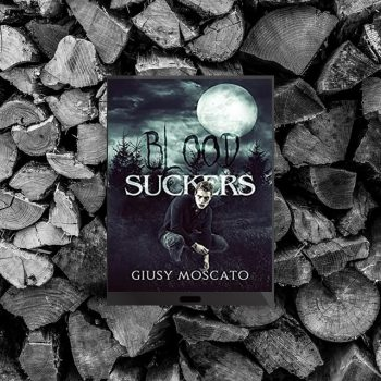 Bloodsuckers Di Giusy Moscato Recensione Beauty And The Wolf Series